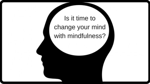 Is it time to change you mind with mindfulness- (2)